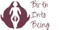 Birth Into Being